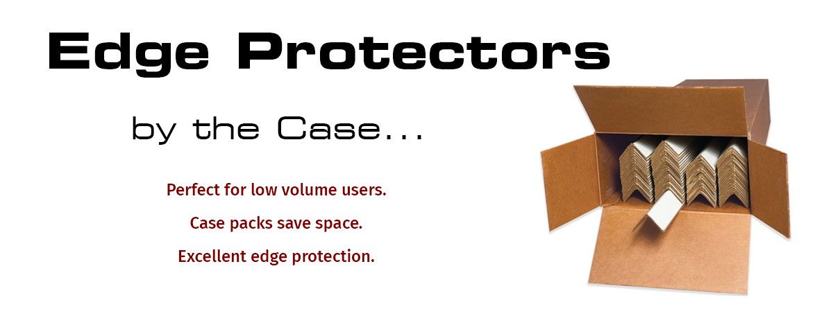 Edge protectors by the case.